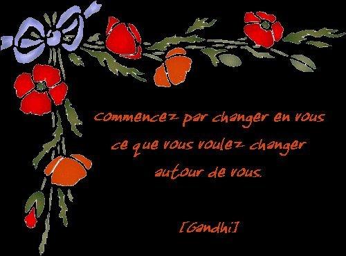 Commencez par changer en vous ce que ... dans Citations, proverbes... Gandhi-citations