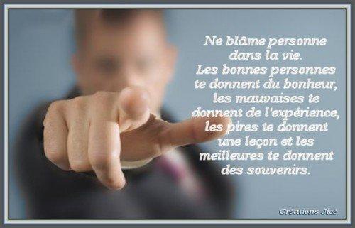 Ne blâme personne dans la vie ... dans Citations, proverbes... 1752927988
