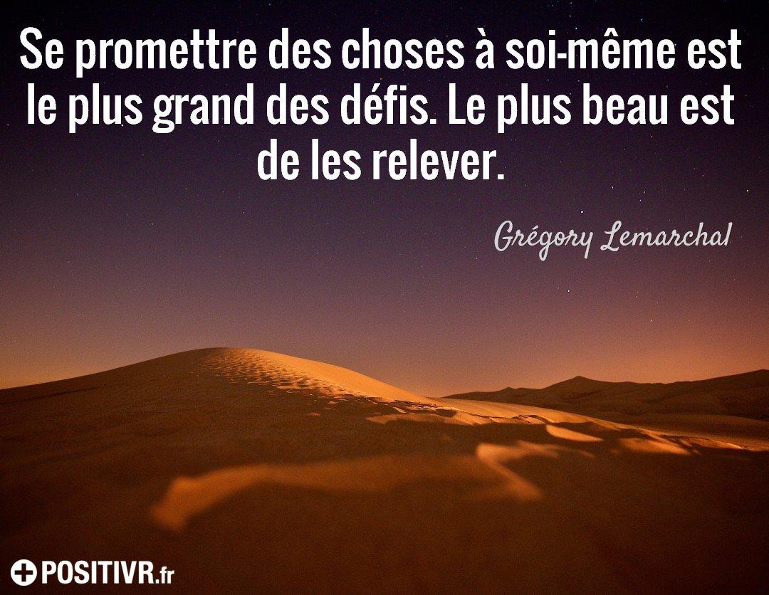 La Vie Est Un Defi A Relever Un Bonheur A Meriter Une Aventure A